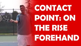 Timing And Contact Point | ON THE RISE FOREHAND