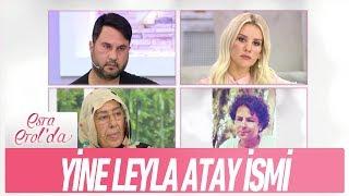 Yine Leyla Atay ismi - Esra Erol'da 19 Ekim 2017