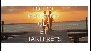 TOP 10  RAPPEURS QLF ET TARTERETS