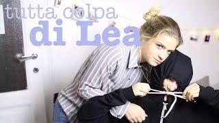 tutta colpa di Lea | sofia