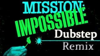 #1 Mission Impossible Theme Song (Dubstep)
