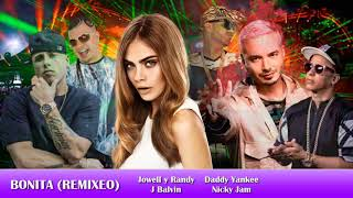 Bonita Remixeo J Balvin Ft Jowell y Randy, Daddy Yankee, Nicky Jam Reggaeton 2017.mp3