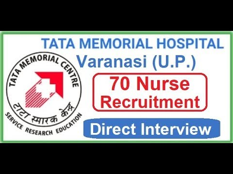 TMC Nurse Recruitment 2019   70 Nurse Job Vacancies   TATA MEMORIAL HOSPITAL   Direct Interview