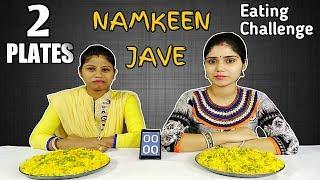 2 FULL PLATES OF NAMKEEN JAVE EATING CHALLENGE | Namkeen Jave Competition | Food Challenge India