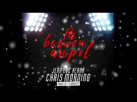 Pa Bezwen Anpil - Jean Luc Verna X Chris Morning (Prodz.By FilouBeats) [Official Audio]