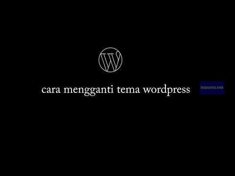 Theme WordPress: Cara Mengganti Theme WordPress 2018 - YouTube