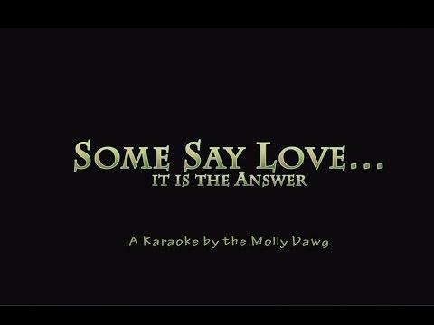 Some Say Love  -  a Karaoke