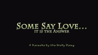 Some Say Love  -  a Karaoke
