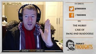 Thorin's Thoughts - The Murky Case of swag and Skadoodle (CS:GO)