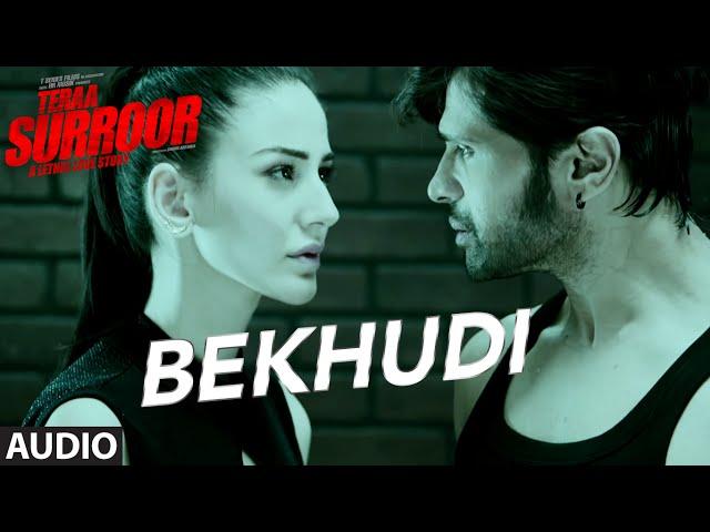 BEKHUDI Full Song (AUDIO) | TERAA SURROOR | Himesh Reshammiya, Farah Karimaee | T-Series