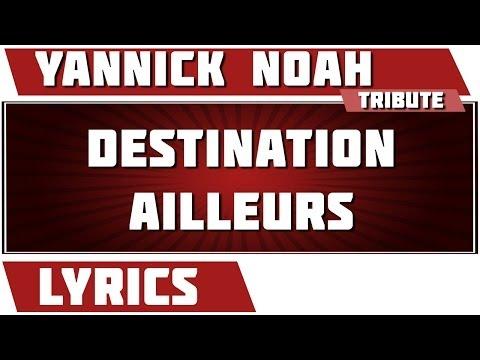 Paroles Destination ailleurs - Yannick Noah tribute