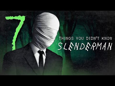 7 Facts you DIDNT know about Slenderman
