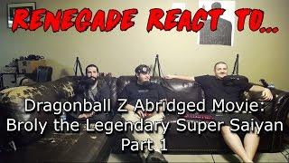 Renegades React to... Dragonball Z Abridged Movie - Broly the Legendary Super Saiyan Part 1