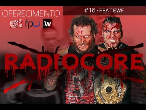 RadioCore #16 - Melhor edição que existiu ou existirá [feat. Hellboys, Big Jack e KaOz]