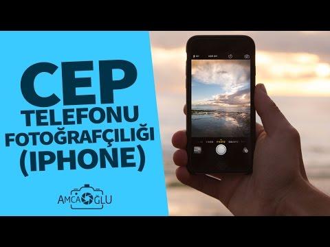 Cep Telefonu Fotoğrafçılığı - En Pratik Çekim Teknikleri  (Iphone)   AmcaOğlu