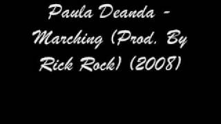 Paula Deanda Marching Prod By Rick Rock 2008