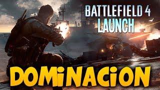 Battlefield 4 Launch: MODO DOMINACION!!! + PRIMERAS IMPRESIONES !!