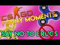 SAY NO TO DRUGS AND FIDGET SPINNERS | Funny Moments #2 | CSGO