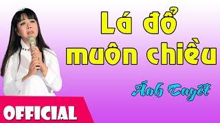 Lá Đổ Muôn Chiều - Ánh Tuyết [Official MV HD]