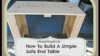 How To Build A Simple Sofa End Table - Asimplysimplelife