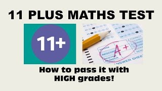 11 Plus (Eleven Plus) Maths Test Questions and Answers - How to Pass 11+ Maths