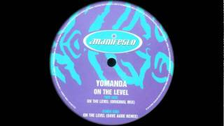 Yomanda - On The Level (Original Mix)