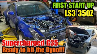 ls3 350Z first start up/ Supercharged G35 ready for the dyno