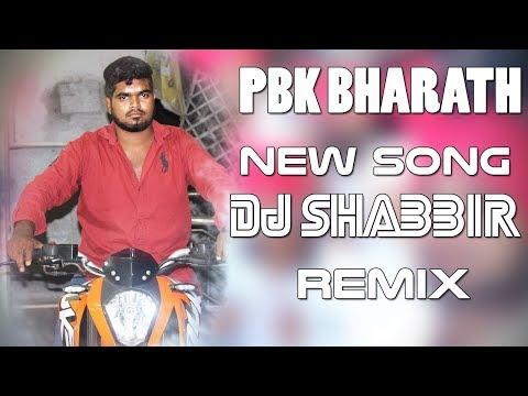 PBK BHARATH NEW SONG DJ SHABBIR REMIX