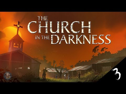 The Church in the Darkness Playthrough 3 - Part 3 |