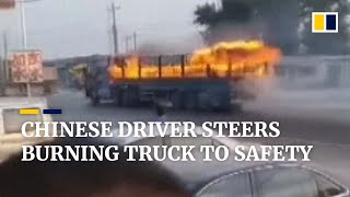Heroic Chinese driver steers his burning truck from crowded area before it explodes