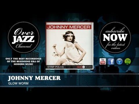Johnny Mercer - Glow Worm