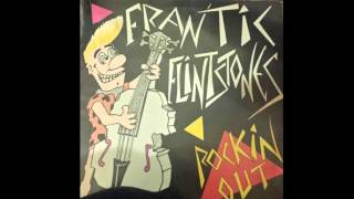 Frantic Flintstones- Rockin´ Out- FULL VINYL
