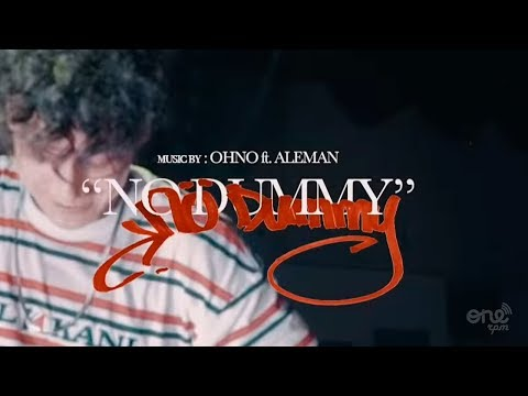 Alemán ft OHNO - No Dummy  (Prod. OHNO) [Official Video]