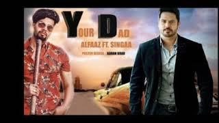 Your dad(full song)alfaaz ft.singaa//letast punjabi song 2018// viral beats//