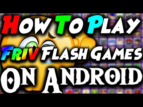 How To Play Friv Flash Games On Android!!