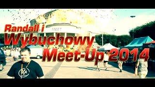 Randall - Wybuchowy Meet-Up 2014