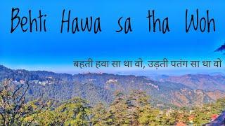 Behti Hawa Sa Tha Woh. Shimla Entry Scene.