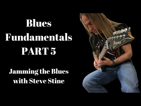 Blues Fundamentals Part 5:  Jamming the Blues with Steve Stine |  Guitar Solo Improvisation