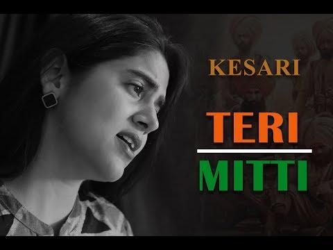 Teri Mitti - Kesari | Akshay Kumar & Parineeti Chopra | Arko | B Praak | Female Cover | Neha Kaur