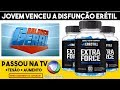 Erectill Extra Force Depoimentos → 【xtra big force funciona xtrabig 】