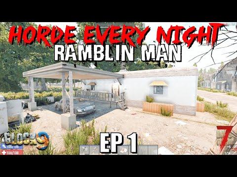 7 Days To Die - Horde Every Night (Ramblin Man) EP1