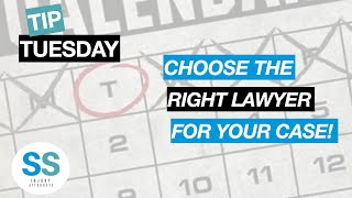 Tip Tuesday - Choose The Right Lawyer For Your Case!!