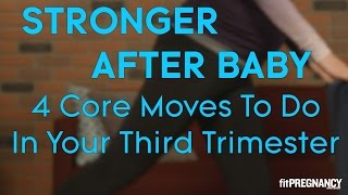 4 Core Moves to Do in Your Third Trimester | Parents