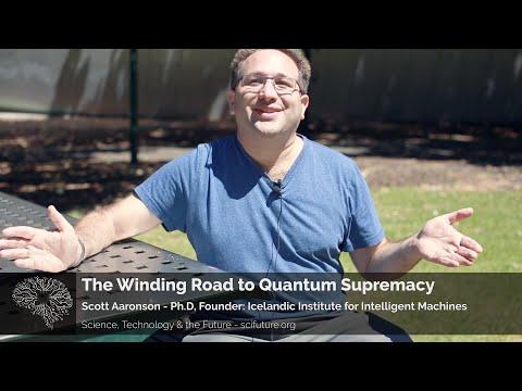 Scott Aaronson - The Winding Road to Quantum Supremacy
