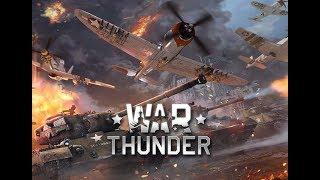 War Thunder - НАЧАЛО! (геймплей) / War Thunder Gameplay