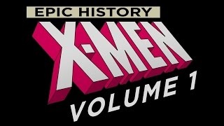 Documentary. EPIC HISTORY: X-MEN Volume 1: The 60s Era