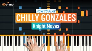 """How to Play """"Knight Moves"""" by Chilly Gonzales 