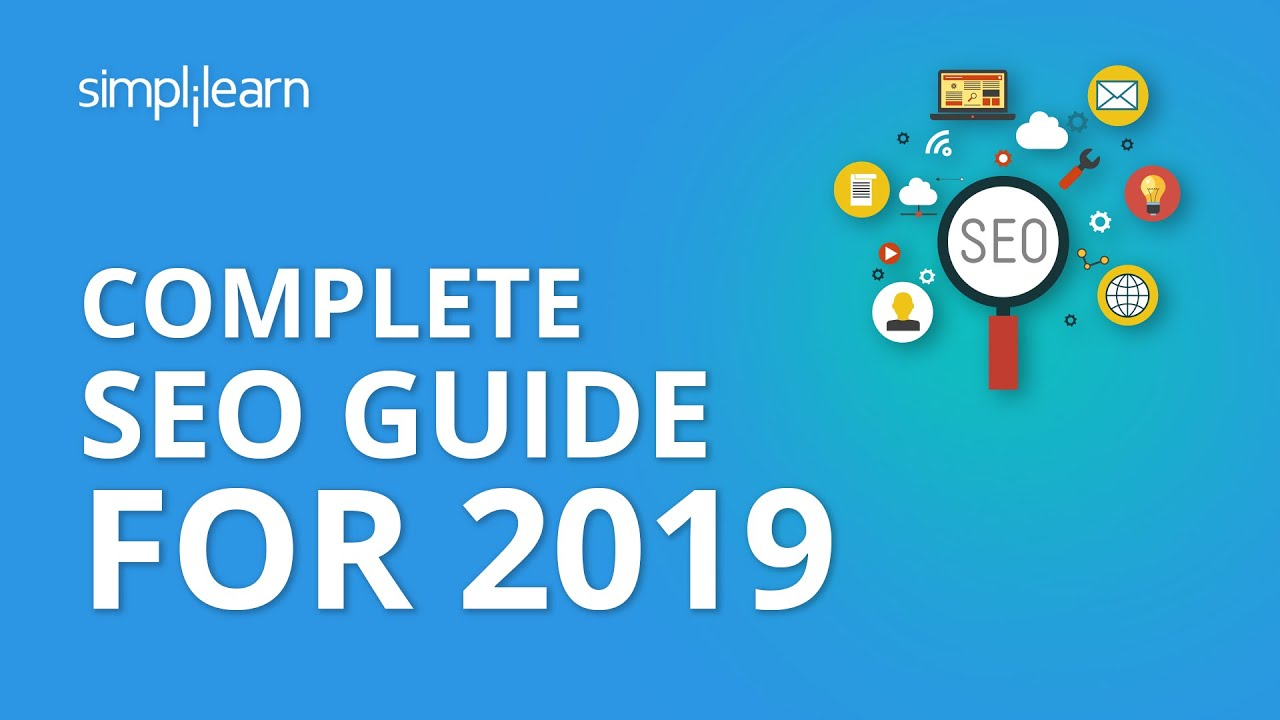 Complete SEO Guide For 2019 | SEO Guide 2019 | SEO Guide For Beginners | SEO Tutorial | Simplilearn