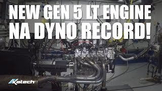 KATECH RECLAIMS GEN 5 LT NA ENGINE DYNO RECORD