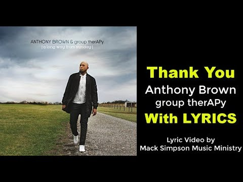 Anthony Brown & group therAPy - Thank You (LYRICS)